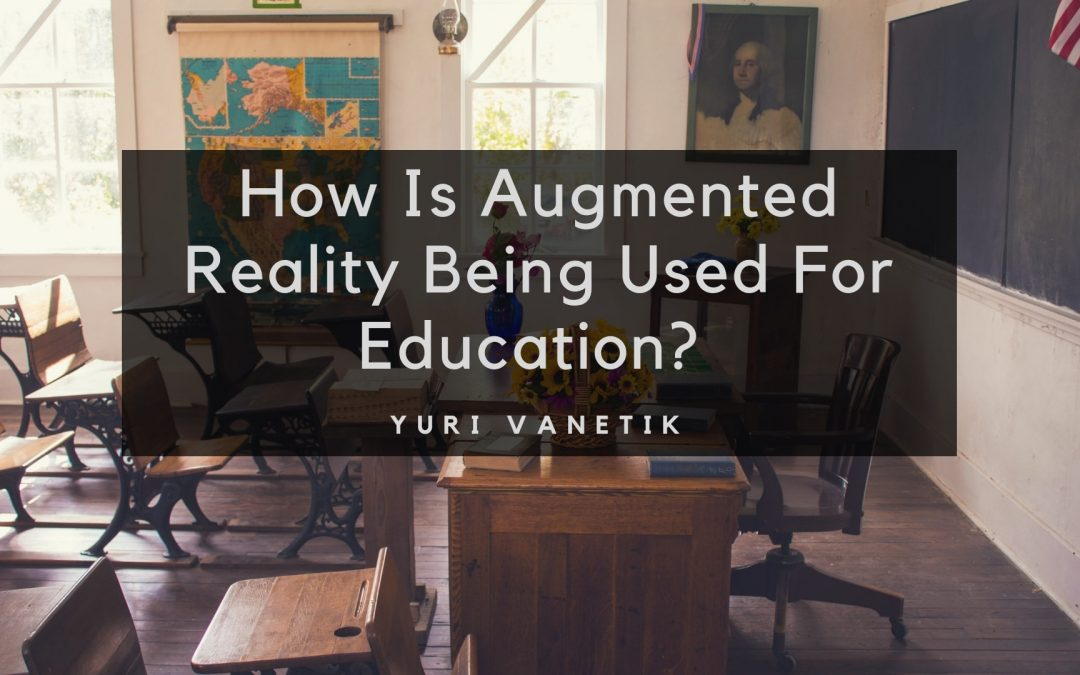 How Is Augmented Reality Being Used For Education?